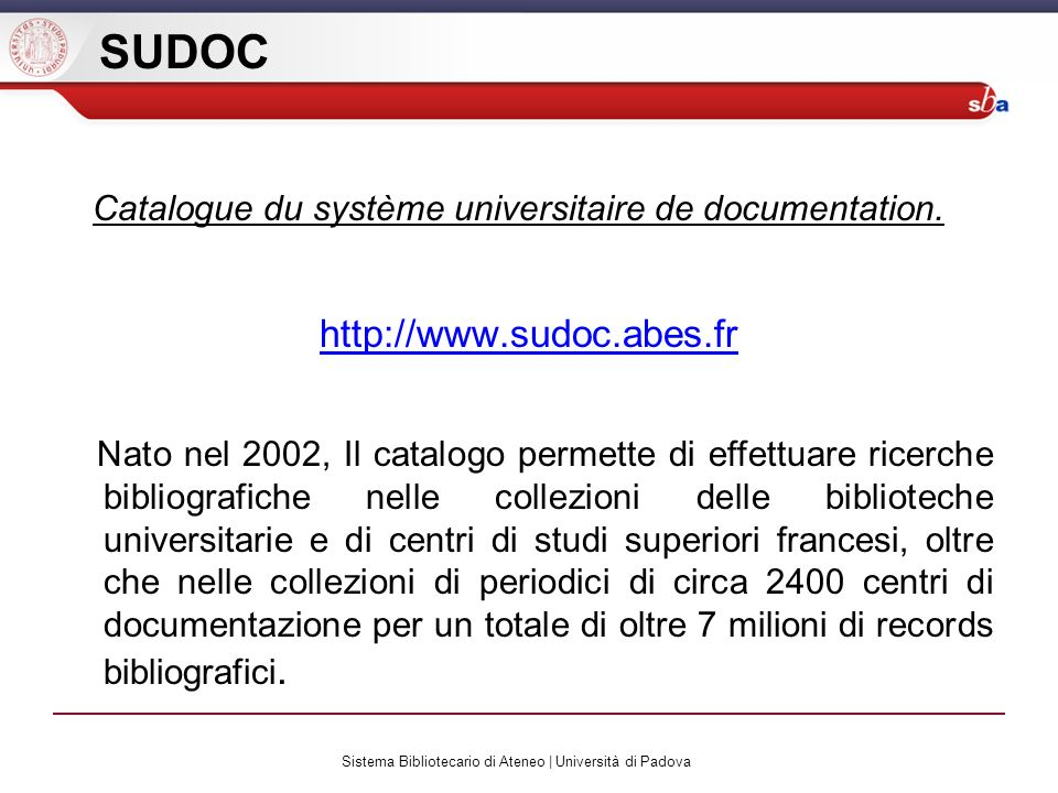 Sistema Bibliotecario di Ateneo | Università di Padova SUDOC Catalogue du système universitaire de documentation.