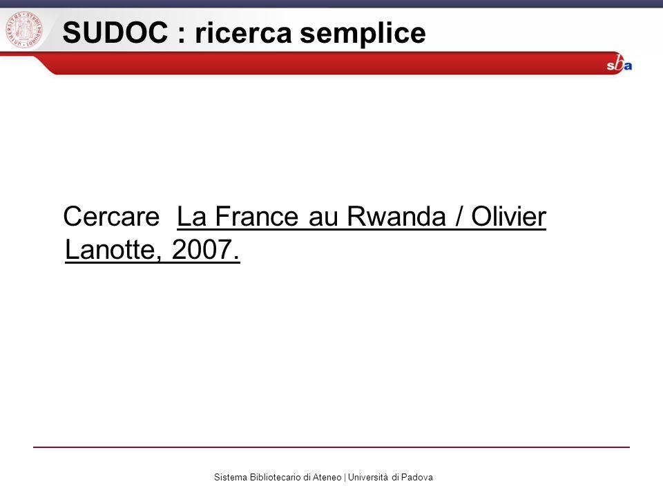 Sistema Bibliotecario di Ateneo | Università di Padova SUDOC : ricerca semplice Cercare La France au Rwanda / Olivier Lanotte, 2007.