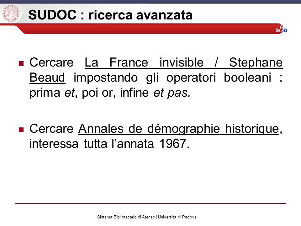 Sistema Bibliotecario di Ateneo | Università di Padova SUDOC : ricerca avanzata Cercare La France invisible / Stephane Beaud impostando gli operatori