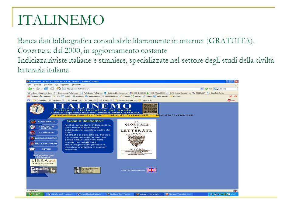 ITALINEMO Banca dati bibliografica consultabile liberamente in internet (GRATUITA). Copertura: dal 2000, in aggiornamento costante Indicizza riviste i