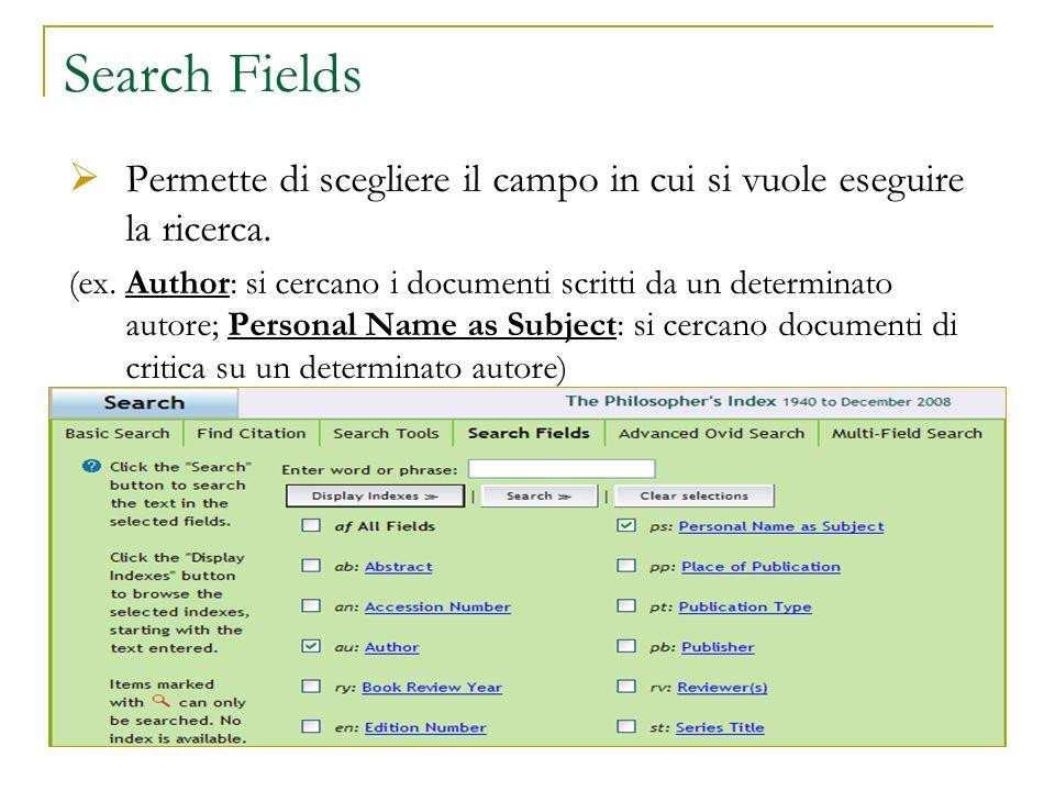 Search Fields Permette di scegliere il campo in cui si vuole eseguire la ricerca. (ex. Author: si cercano i documenti scritti da un determinato autore