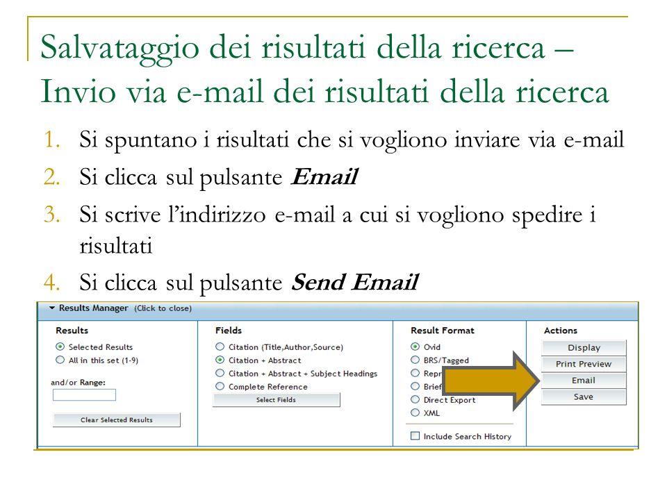 Salvataggio dei risultati della ricerca – Invio via e-mail dei risultati della ricerca 1.Si spuntano i risultati che si vogliono inviare via e-mail 2.