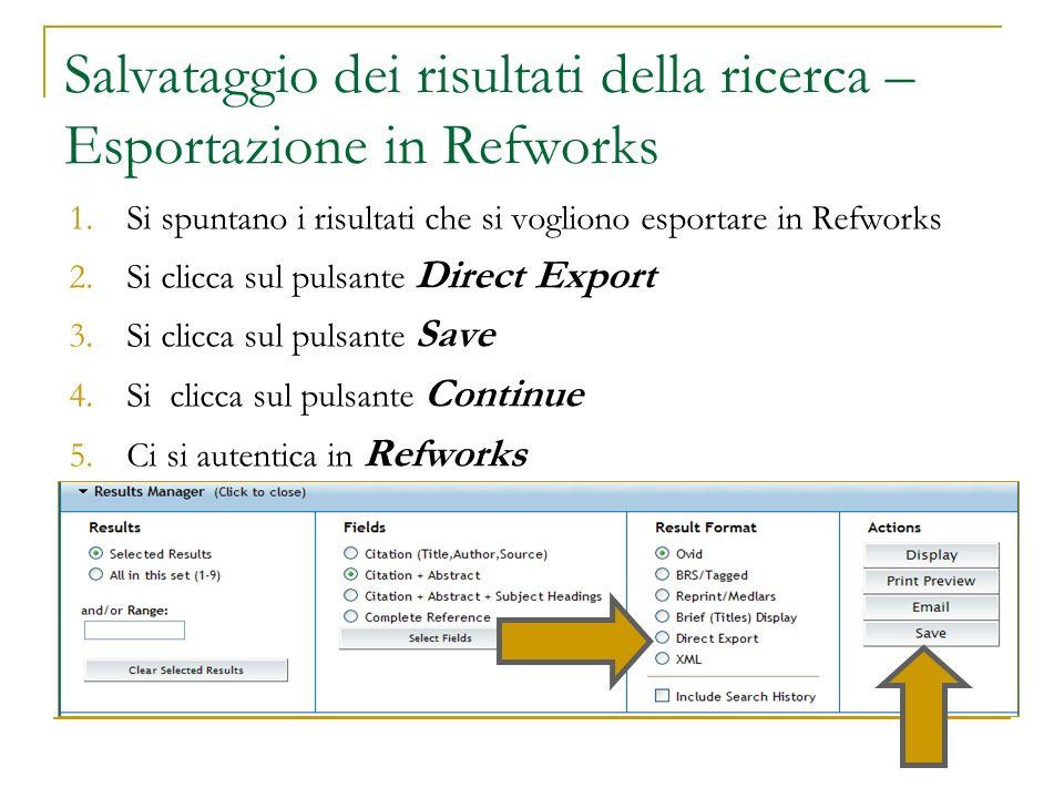Salvataggio dei risultati della ricerca – Esportazione in Refworks 1.Si spuntano i risultati che si vogliono esportare in Refworks 2.Si clicca sul pul