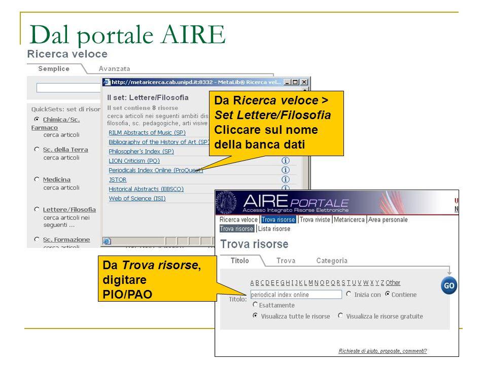 Dal portale AIRE Da Ricerca veloce > Set Lettere/Filosofia Cliccare sul nome della banca dati Da Trova risorse, digitare PIO/PAO