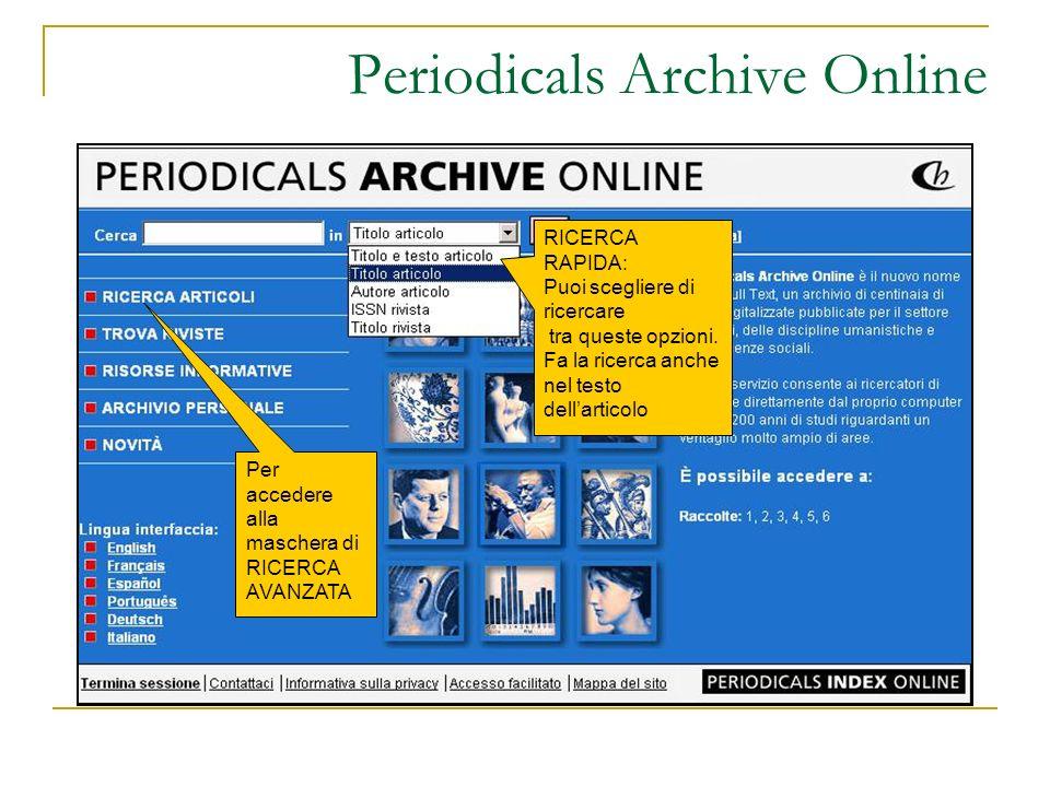 Periodicals Archive Online RICERCA RAPIDA: Puoi scegliere di ricercare tra queste opzioni. Fa la ricerca anche nel testo dellarticolo Per accedere all