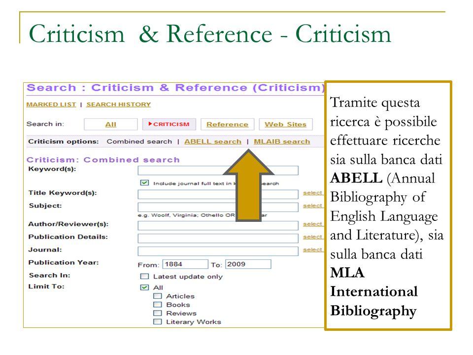 Criticism & Reference - Criticism Tramite questa ricerca è possibile effettuare ricerche sia sulla banca dati ABELL (Annual Bibliography of English La