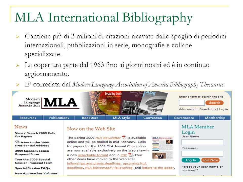 MLA International Bibliography Contiene più di 2 milioni di citazioni ricavate dallo spoglio di periodici internazionali, pubblicazioni in serie, mono
