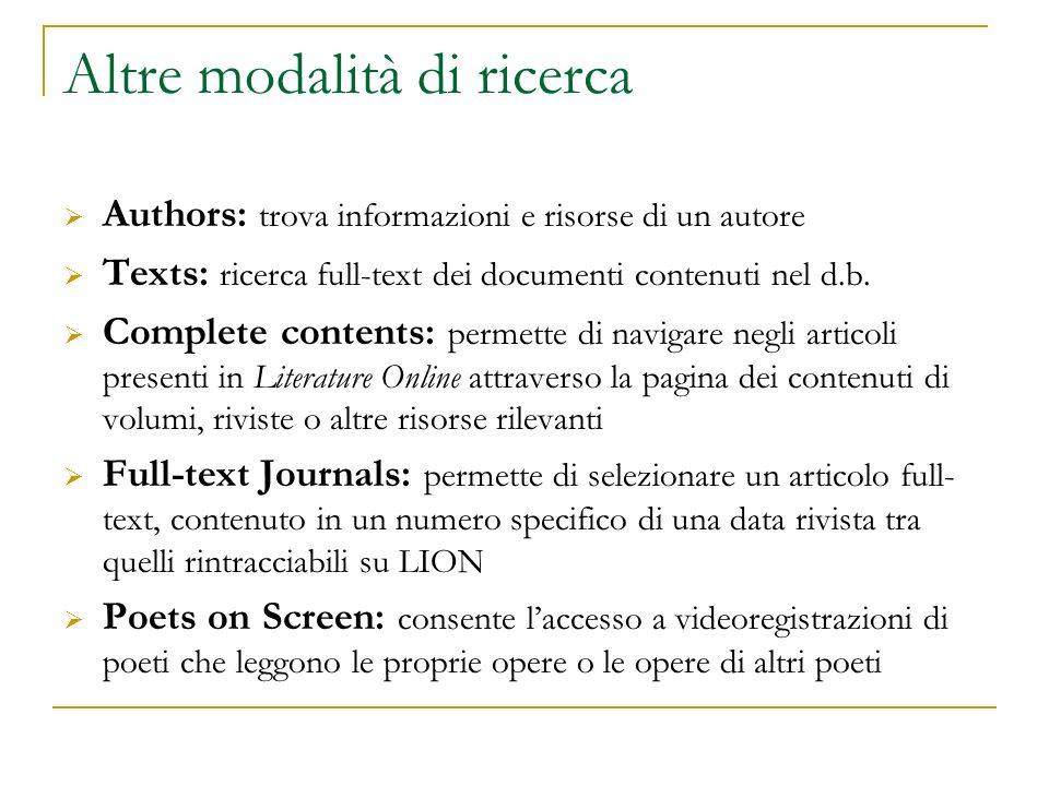 Altre modalità di ricerca Authors: trova informazioni e risorse di un autore Texts: ricerca full-text dei documenti contenuti nel d.b. Complete conten