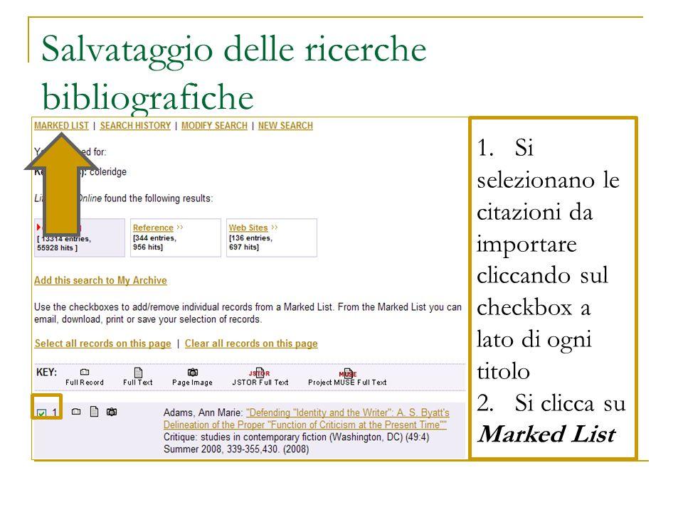 Salvataggio delle ricerche bibliografiche 1.Si selezionano le citazioni da importare cliccando sul checkbox a lato di ogni titolo 2.Si clicca su Marke