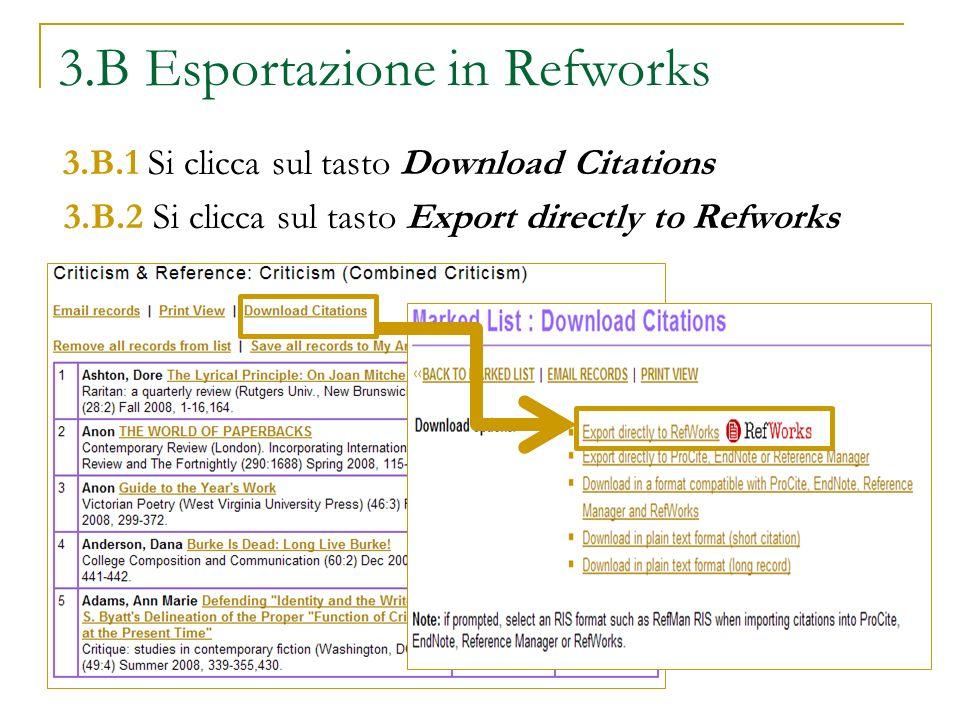 3.B Esportazione in Refworks 3.B.1 Si clicca sul tasto Download Citations 3.B.2 Si clicca sul tasto Export directly to Refworks