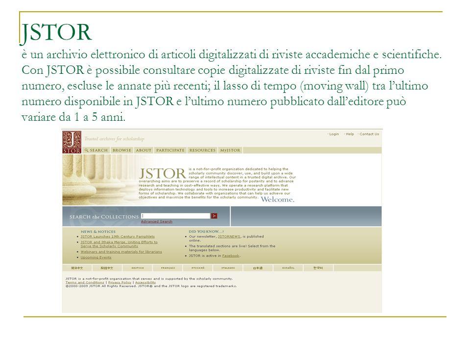 JSTOR è un archivio elettronico di articoli digitalizzati di riviste accademiche e scientifiche. Con JSTOR è possibile consultare copie digitalizzate