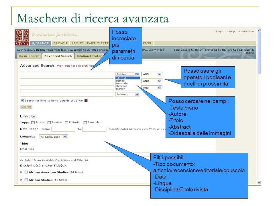 Maschera di ricerca avanzata Posso incrociare più parametri di ricerca Posso usare gli operatori booleani e quelli di prossimità Posso cercare nei cam