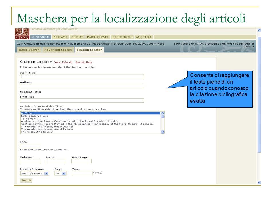 Maschera per la localizzazione degli articoli Consente di raggiungere il testo pieno di un articolo quando conosco la citazione bibliografica esatta