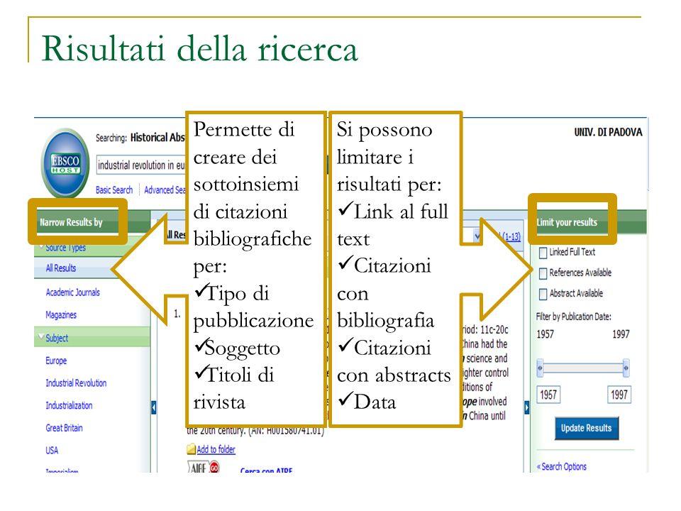 Risultati della ricerca Permette di creare dei sottoinsiemi di citazioni bibliografiche per: Tipo di pubblicazione Soggetto Titoli di rivista Si posso