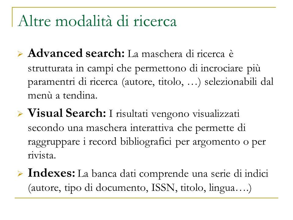 Altre modalità di ricerca Advanced search: La maschera di ricerca è strutturata in campi che permettono di incrociare più paramentri di ricerca (autor