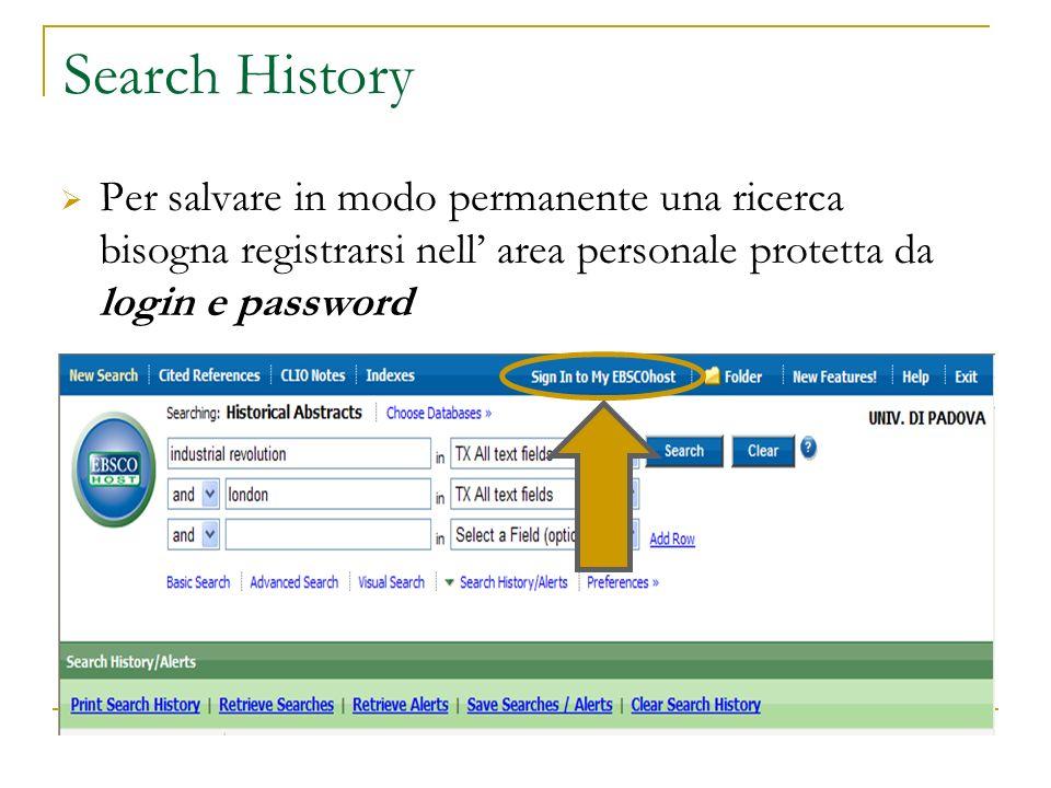 Search History Per salvare in modo permanente una ricerca bisogna registrarsi nell area personale protetta da login e password