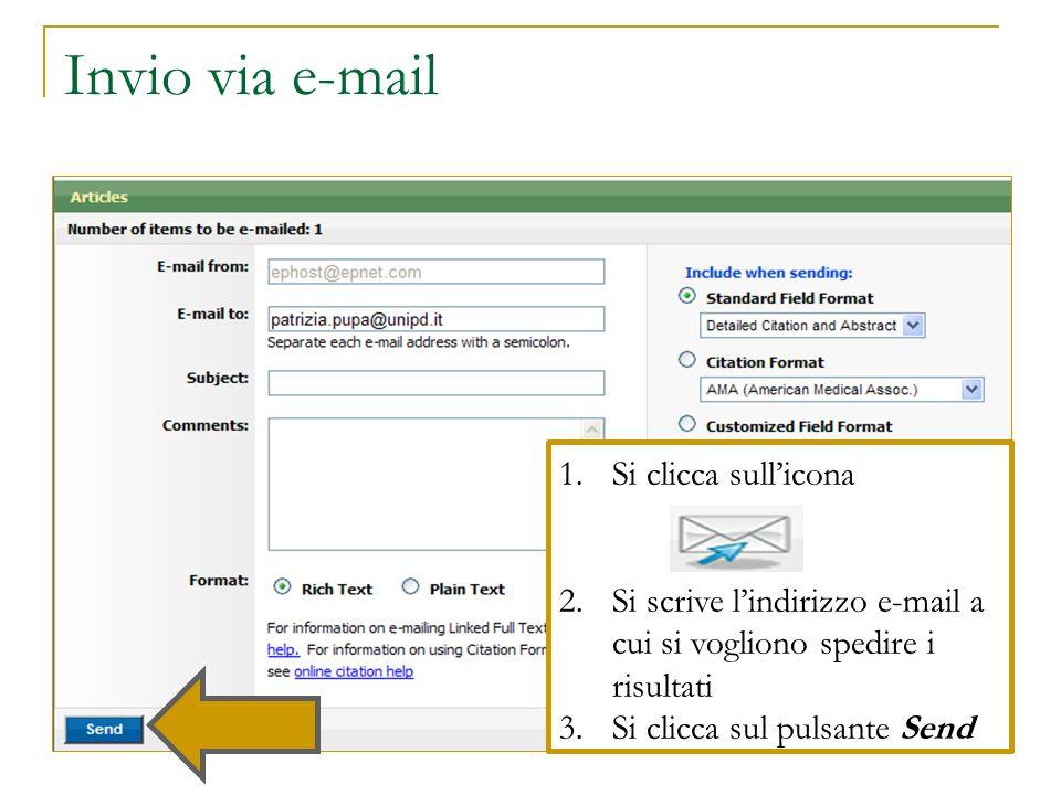 Invio via e-mail 1.Si clicca sullicona 2.Si scrive lindirizzo e-mail a cui si vogliono spedire i risultati 3.Si clicca sul pulsante Send