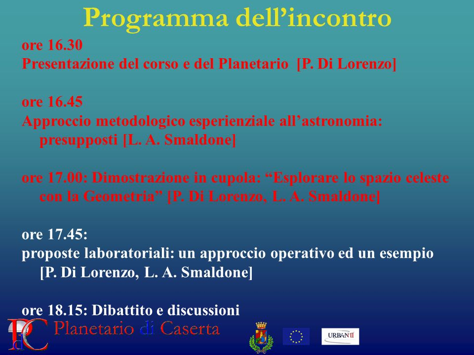 Programma dellincontro ore 16.30 Presentazione del corso e del Planetario [P.