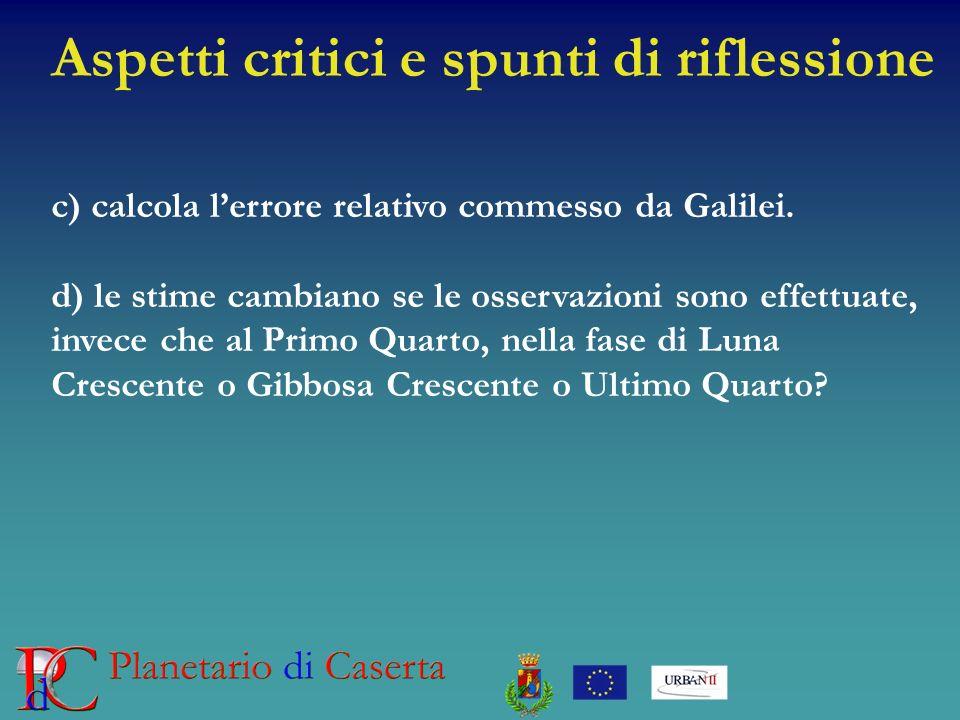 Aspetti critici e spunti di riflessione c) calcola lerrore relativo commesso da Galilei.