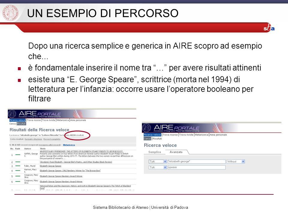 Sistema Bibliotecario di Ateneo | Università di Padova UN ESEMPIO DI PERCORSO Dopo una ricerca semplice e generica in AIRE scopro ad esempio che... è