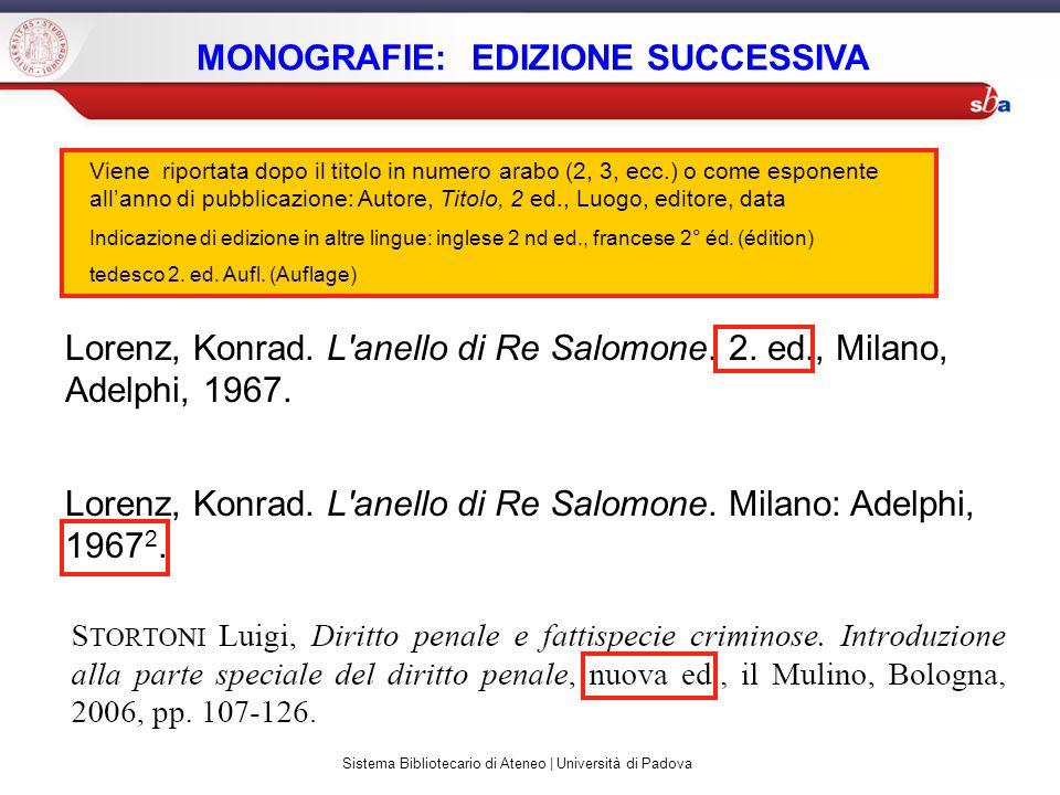 Sistema Bibliotecario di Ateneo | Università di Padova MONOGRAFIE: EDIZIONE SUCCESSIVA Lorenz, Konrad. L'anello di Re Salomone. 2. ed., Milano, Adelph