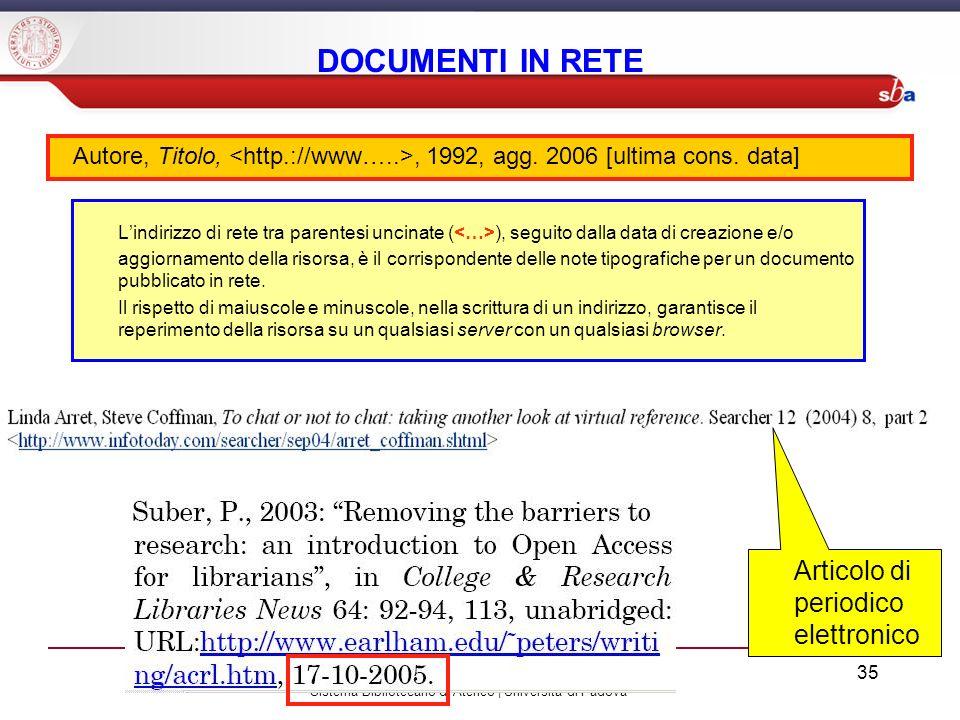Sistema Bibliotecario di Ateneo | Università di Padova Lindirizzo di rete tra parentesi uncinate ( ), seguito dalla data di creazione e/o aggiornament