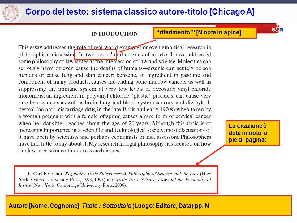 Sistema Bibliotecario di Ateneo | Università di Padova Corpo del testo: sistema classico autore-titolo [Chicago A] riferimento¹ [N nota in apice] Auto