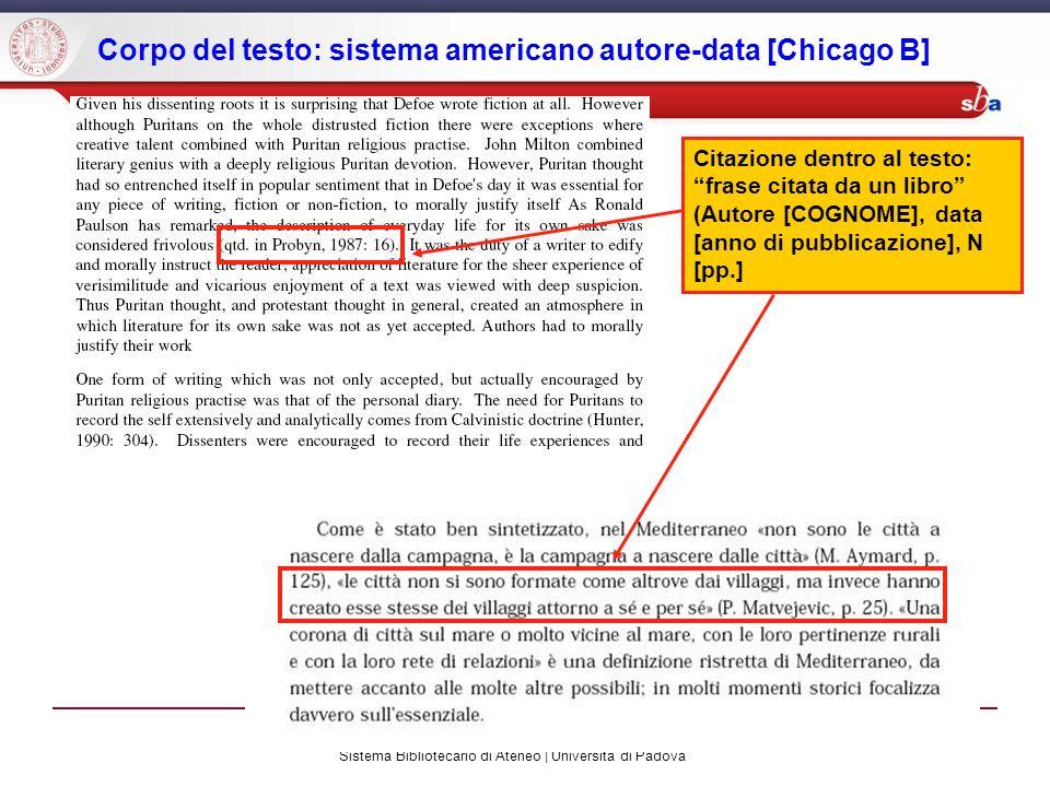 Sistema Bibliotecario di Ateneo | Università di Padova Corpo del testo: sistema americano autore-data [Chicago B] Citazione dentro al testo: frase cit