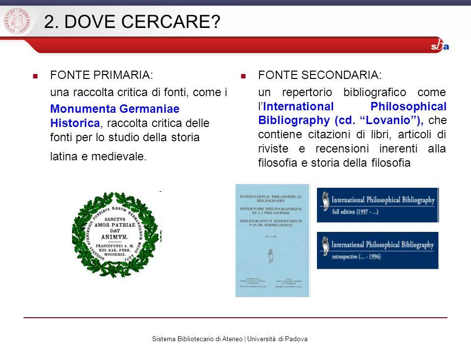 Sistema Bibliotecario di Ateneo | Università di Padova 3.