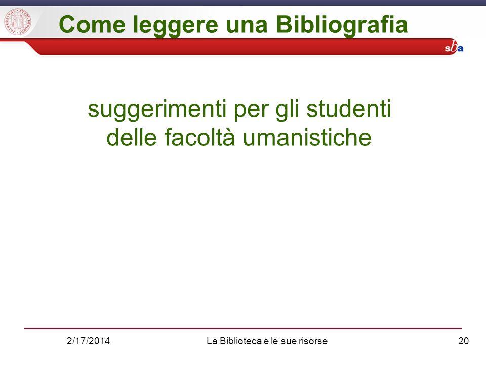 2/17/2014La Biblioteca e le sue risorse20 Come leggere una Bibliografia suggerimenti per gli studenti delle facoltà umanistiche