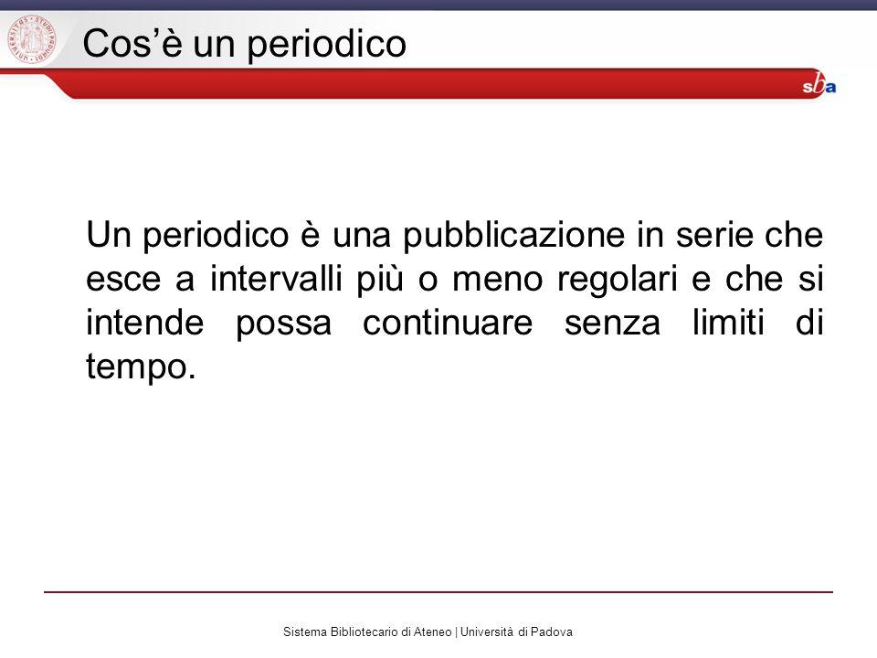 Sistema Bibliotecario di Ateneo | Università di Padova Articoli di periodici Nel Catalogo non sono registrate le informazioni relative agli articoli contenuti nei singoli fascicoli di rivista.