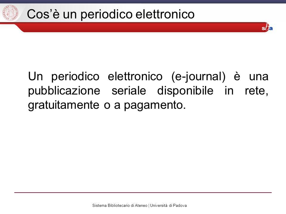 Sistema Bibliotecario di Ateneo | Università di Padova Cosè un periodico elettronico Un periodico elettronico (e-journal) è una pubblicazione seriale disponibile in rete, gratuitamente o a pagamento.