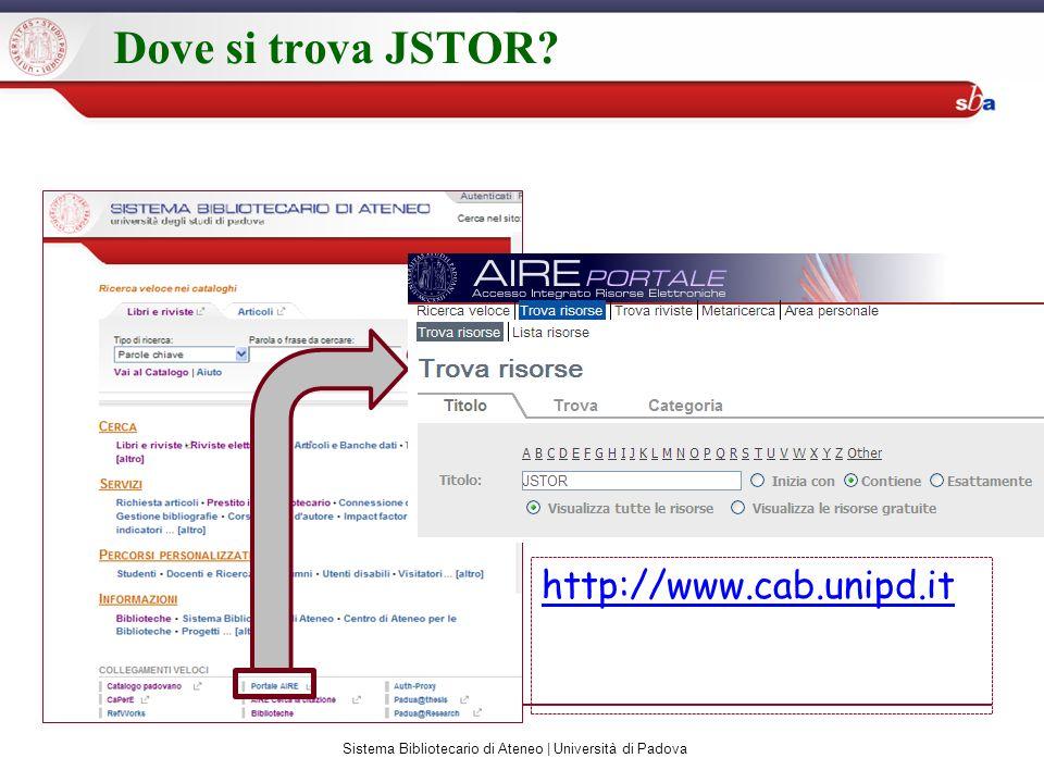 Dove si trova JSTOR http://www.cab.unipd.it Sistema Bibliotecario di Ateneo | Università di Padova