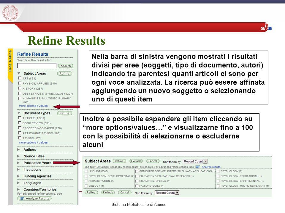 Refine Results Sistema Bibliotecario di Ateneo Nella barra di sinistra vengono mostrati i risultati divisi per aree (soggetti, tipo di documento, autori) indicando tra parentesi quanti articoli ci sono per ogni voce analizzata.
