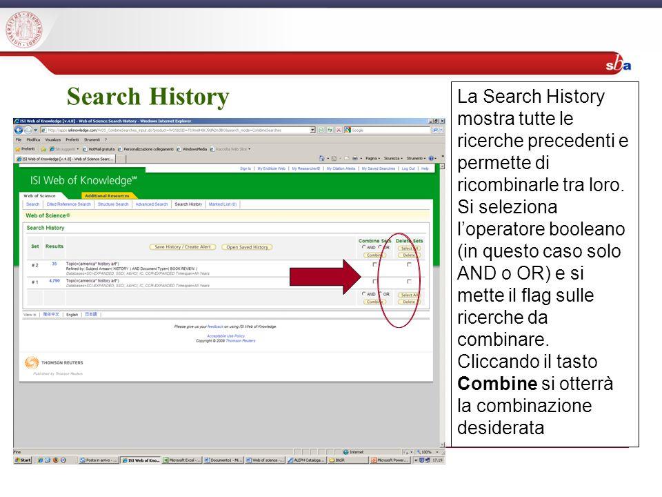 Search History La Search History mostra tutte le ricerche precedenti e permette di ricombinarle tra loro.