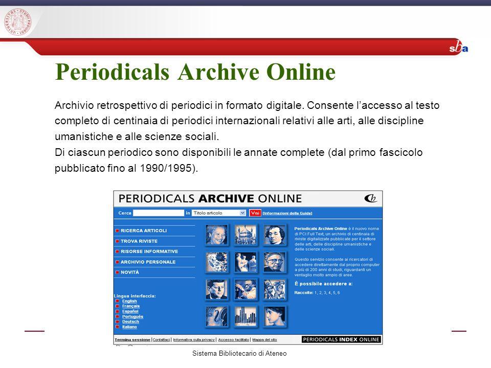 Periodicals Archive Online Archivio retrospettivo di periodici in formato digitale.