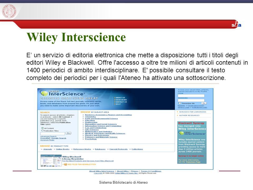 Wiley Interscience E un servizio di editoria elettronica che mette a disposizione tutti i titoli degli editori Wiley e Blackwell.