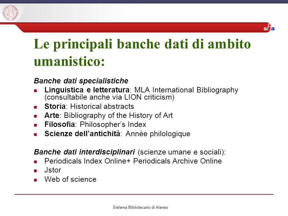 Le principali banche dati di ambito umanistico: Banche dati specialistiche Linguistica e letteratura: MLA International Bibliography (consultabile anc