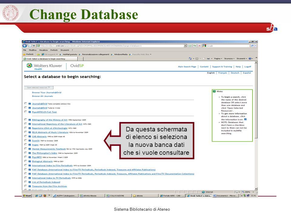 Change Database Sistema Bibliotecario di Ateneo Da questa schermata di elenco si seleziona la nuova banca dati che si vuole consultare