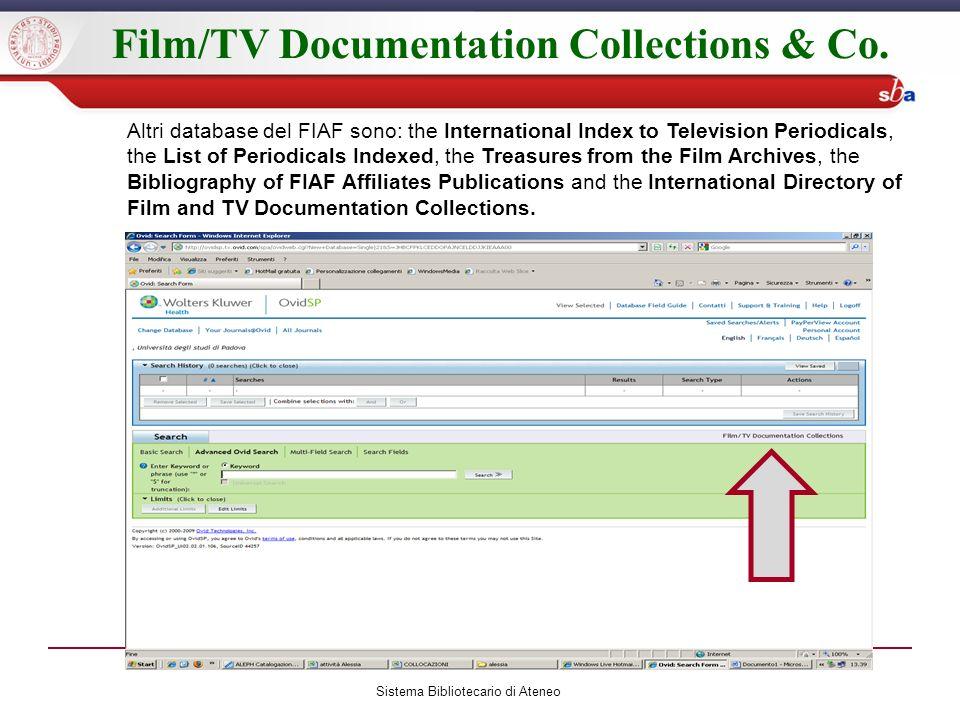 Film/TV Documentation Collections & Co. Sistema Bibliotecario di Ateneo Altri database del FIAF sono: the International Index to Television Periodical