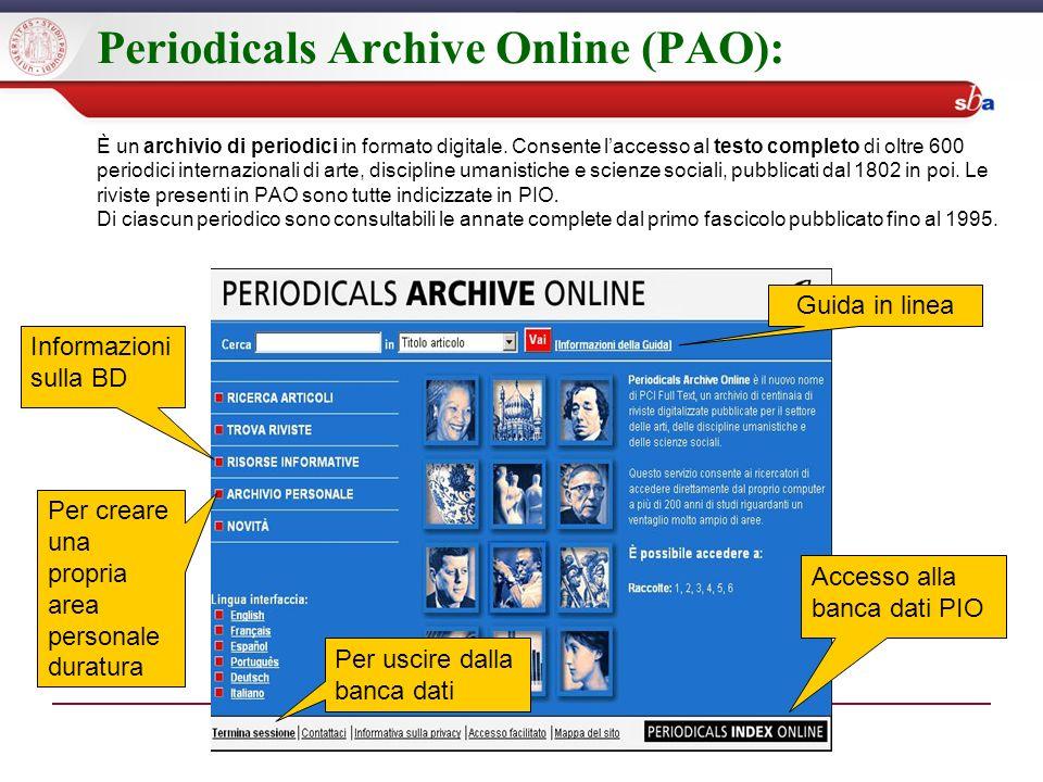 Periodicals Archive Online (PAO): È un archivio di periodici in formato digitale.
