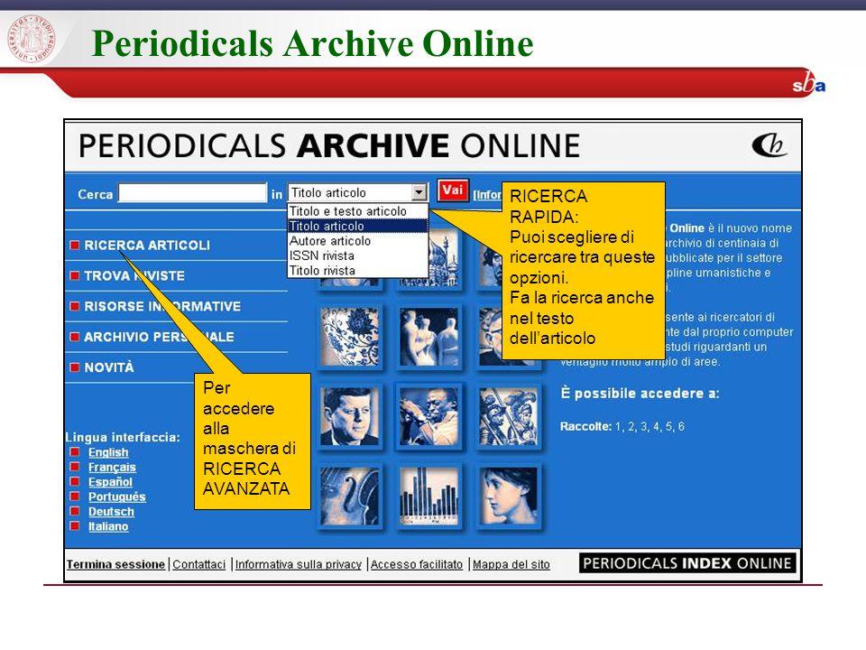 Periodicals Archive Online RICERCA RAPIDA: Puoi scegliere di ricercare tra queste opzioni.