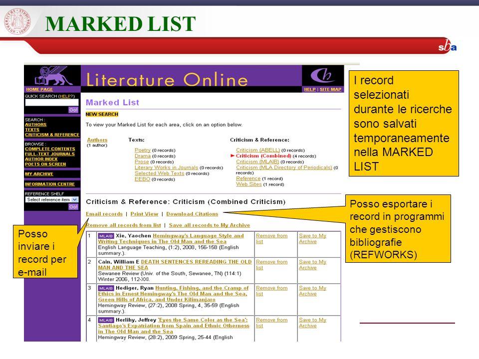 MARKED LIST I record selezionati durante le ricerche sono salvati temporaneamente nella MARKED LIST Posso inviare i record per e-mail Posso esportare
