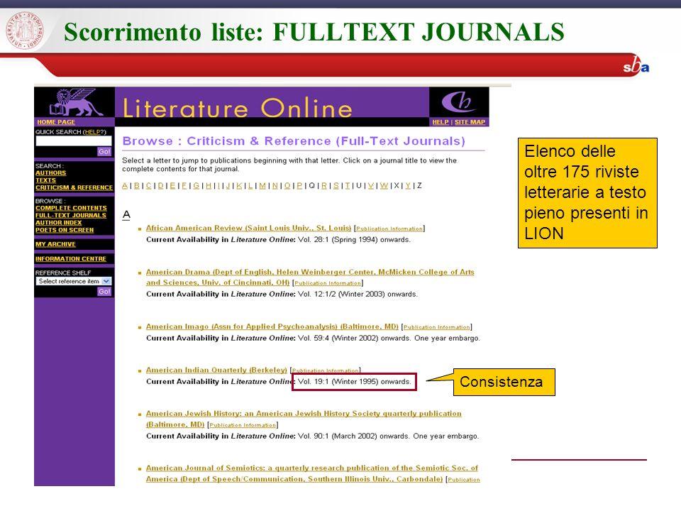 Scorrimento liste: FULLTEXT JOURNALS Elenco delle oltre 175 riviste letterarie a testo pieno presenti in LION Consistenza