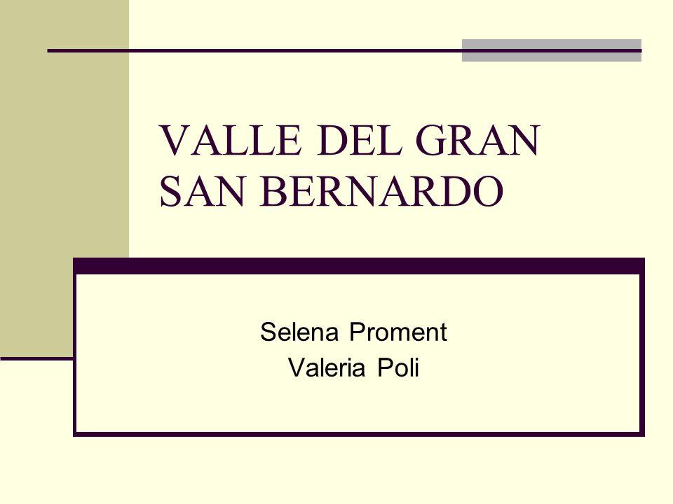 VALLE DEL GRAN SAN BERNARDO Selena Proment Valeria Poli