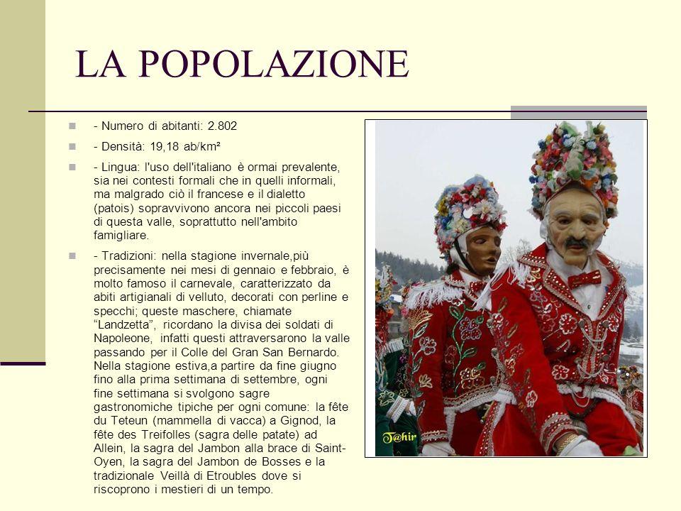 LA POPOLAZIONE - Numero di abitanti: 2.802 - Densità: 19,18 ab/km² - Lingua: l'uso dell'italiano è ormai prevalente, sia nei contesti formali che in q