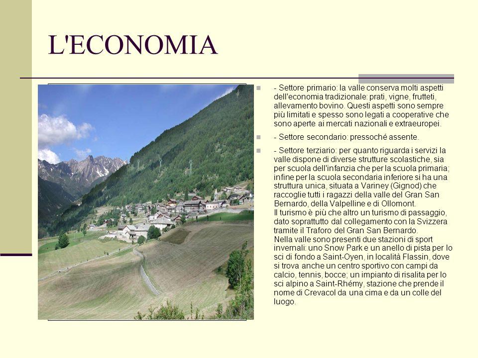 L'ECONOMIA - Settore primario: la valle conserva molti aspetti dell'economia tradizionale: prati, vigne, frutteti, allevamento bovino. Questi aspetti