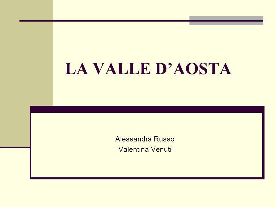 LA VALLE DAOSTA Alessandra Russo Valentina Venuti