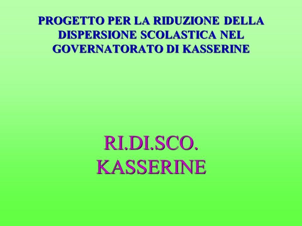 PROGETTO PER LA RIDUZIONE DELLA DISPERSIONE SCOLASTICA NEL GOVERNATORATO DI KASSERINE RI.DI.SCO. KASSERINE