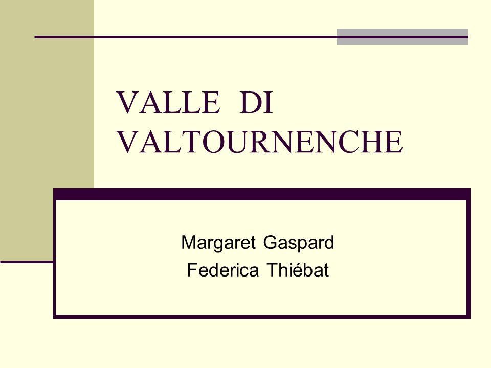 VALLE DI VALTOURNENCHE Margaret Gaspard Federica Thiébat